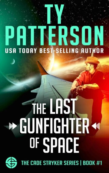 The Last Gunfighter of Space (The Cade Stryker Series Book 1)